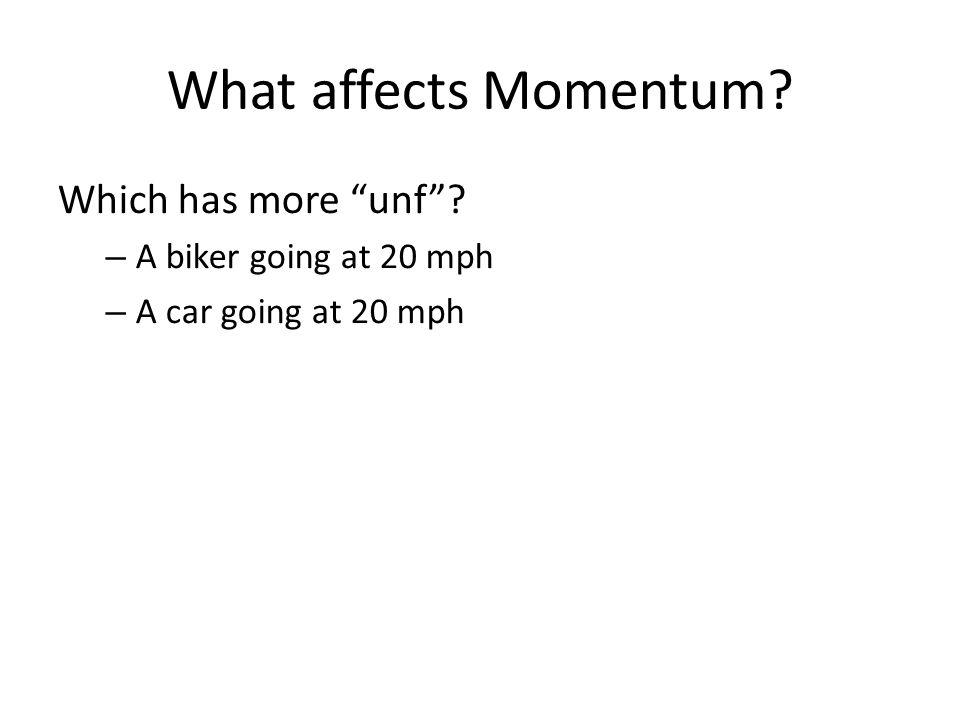 Momentum Conservation p total = Σp = p 1 + p 2 + p 3 + … p totailnitial = p totalfinal A freight car A with a mass of 24,000 kg moves at a constant velocity of 8 m/s on a horizontal railroad track and collides with an empty stationary car B with a mass of 24,000 kg.