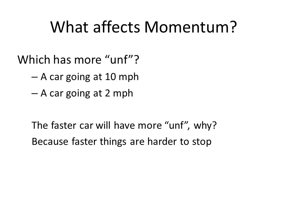 Conservation of Momentum Recall Newton s Third law: Every action has an equal and opposite reaction: F 1 =-F 2 When I push on the desk it pushes back on me with equal force in the opposite direction.