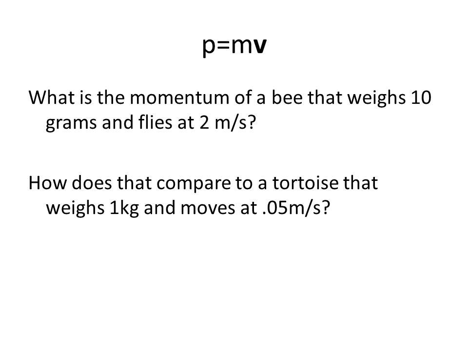 Δp = I = mΔv A bowling ball (5kg) moving at 5m/s bowls through a set of bowling pins.