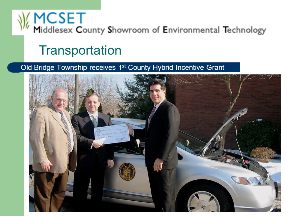 Old Bridge Township receives 1 st County Hybrid Incentive Grant Transportation