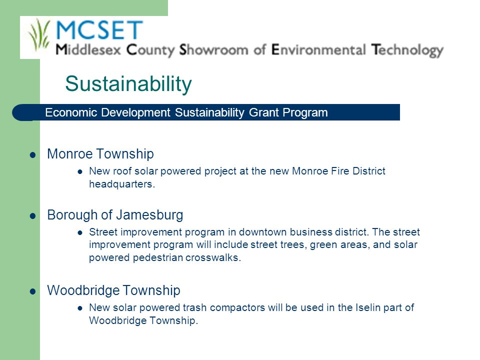 Monroe Township New roof solar powered project at the new Monroe Fire District headquarters. Borough of Jamesburg Street improvement program in downto