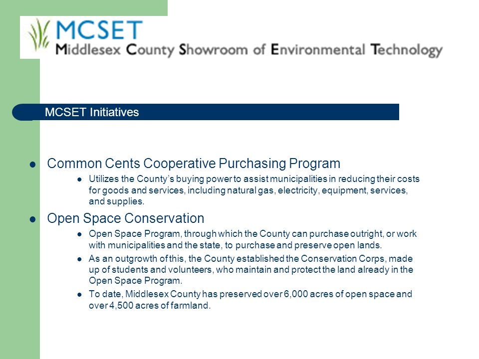 Initiative under way to create a portal of communication between the County, Middlesex Regional Educational Services Commission, the Plainsboro Co-op, and Rutgers University, to purchase green products and supplies identified by Rutgers University through a cooperative purchasing program.