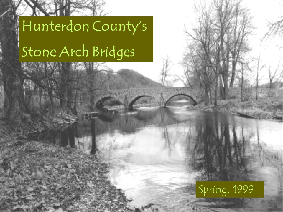 Hunterdon County's Stone Arch Bridges Spring, 1999