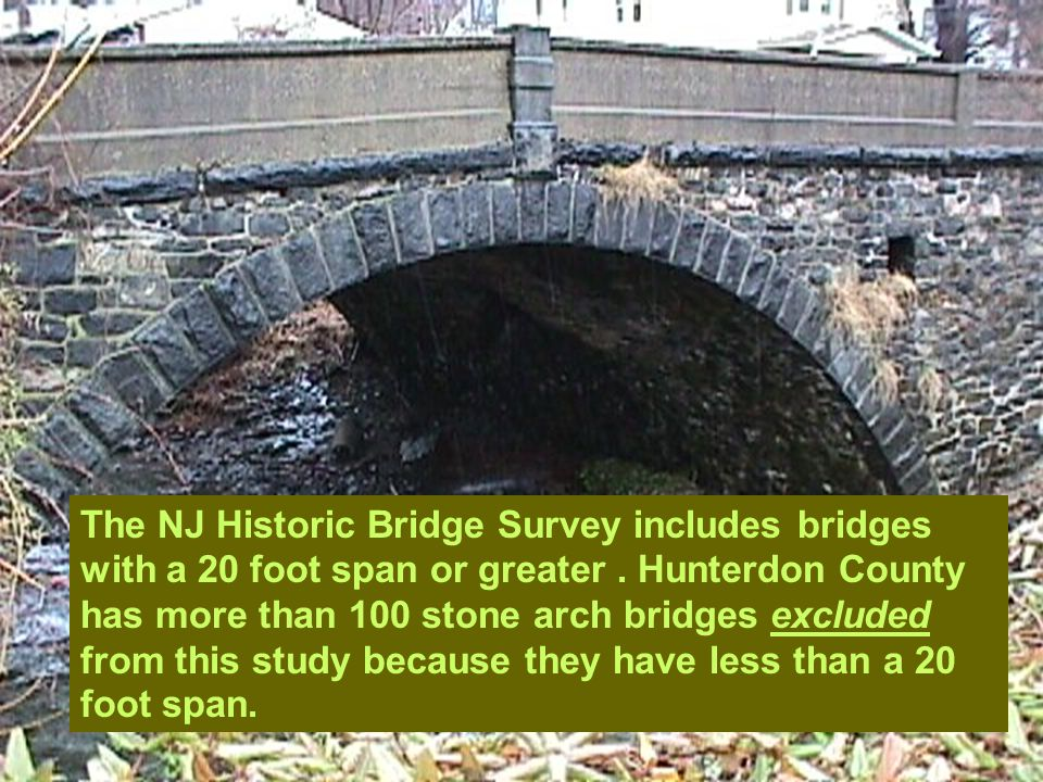 Most of Hunterdon County's bridges are country bridges: with a rustic appearance and constructed by anonymous masons, craftsmen,.....