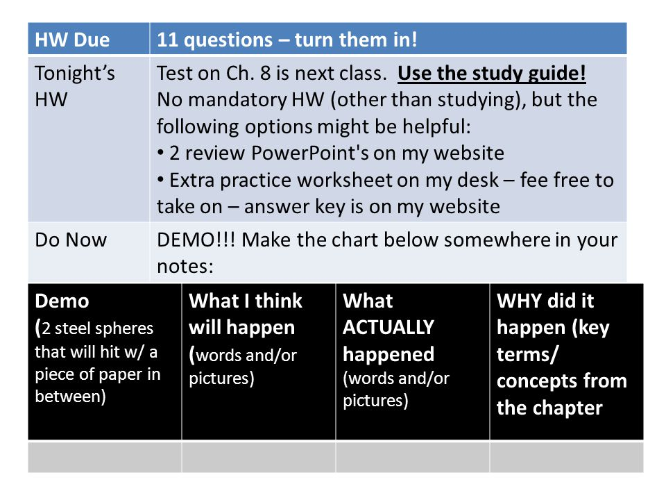 HW Due11 questions – turn them in. Tonight's HW Test on Ch.