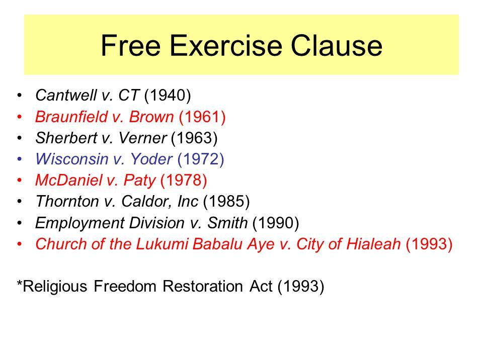 Cantwell v. CT (1940) Braunfield v. Brown (1961) Sherbert v.