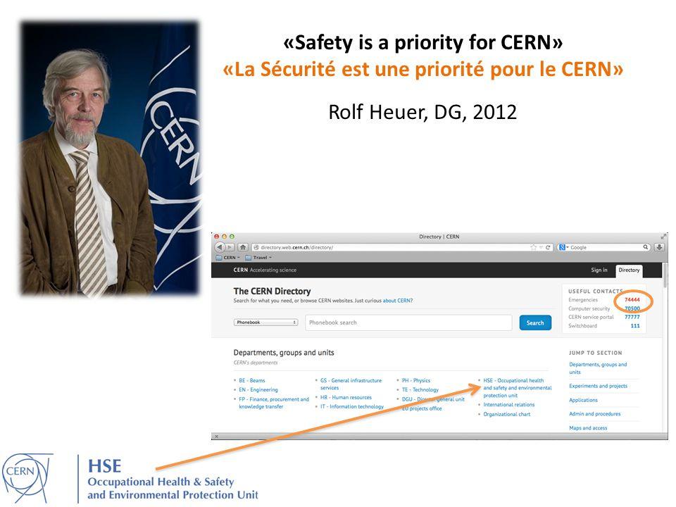 «Safety is a priority for CERN» «La Sécurité est une priorité pour le CERN» Rolf Heuer, DG, 2012