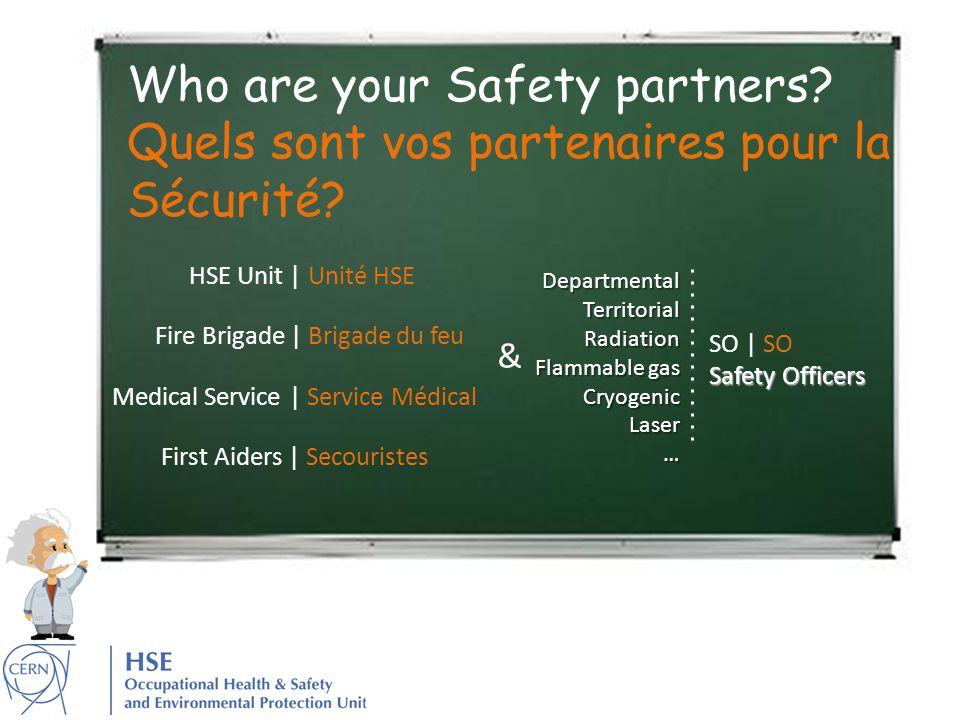 Who are your Safety partners. Quels sont vos partenaires pour la Sécurité.