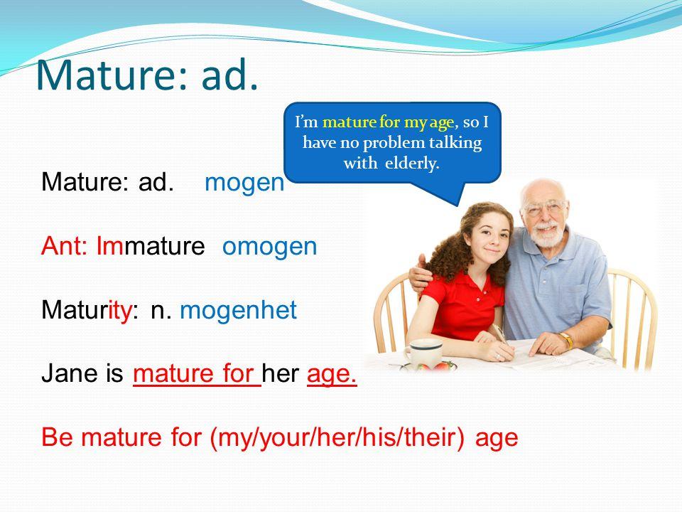 Mature: ad. Mature: ad. mogen Ant: Immature omogen Maturity: n.