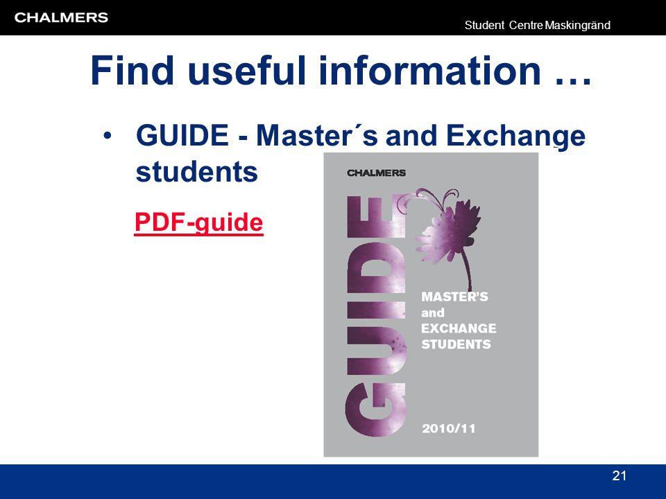 GUIDE - Master´s and Exchange students 21 Find useful information … Student Centre Maskingränd PDF-guide