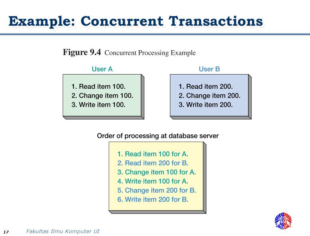 Fakultas Ilmu Komputer UI 17 Example: Concurrent Transactions