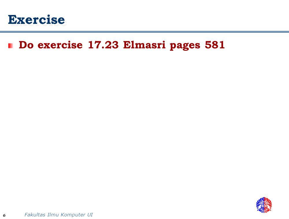 Fakultas Ilmu Komputer UI 6 Exercise Do exercise 17.23 Elmasri pages 581