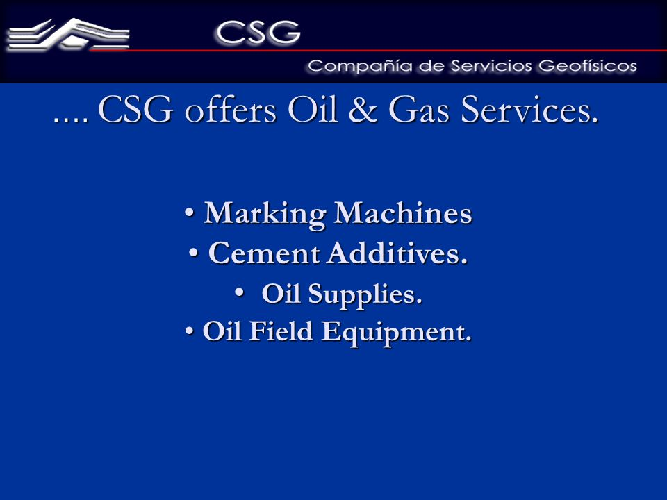 …. CSG offers Oil & Gas Services. …. CSG offers Oil & Gas Services.