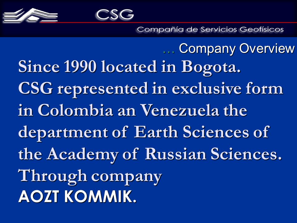 … Company Overview Since 1990 located in Bogota.