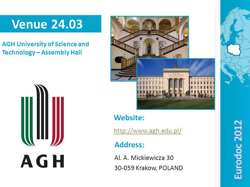 Venue 24.03 AGH University of Science and Technology – Assembly Hall Address: Al.