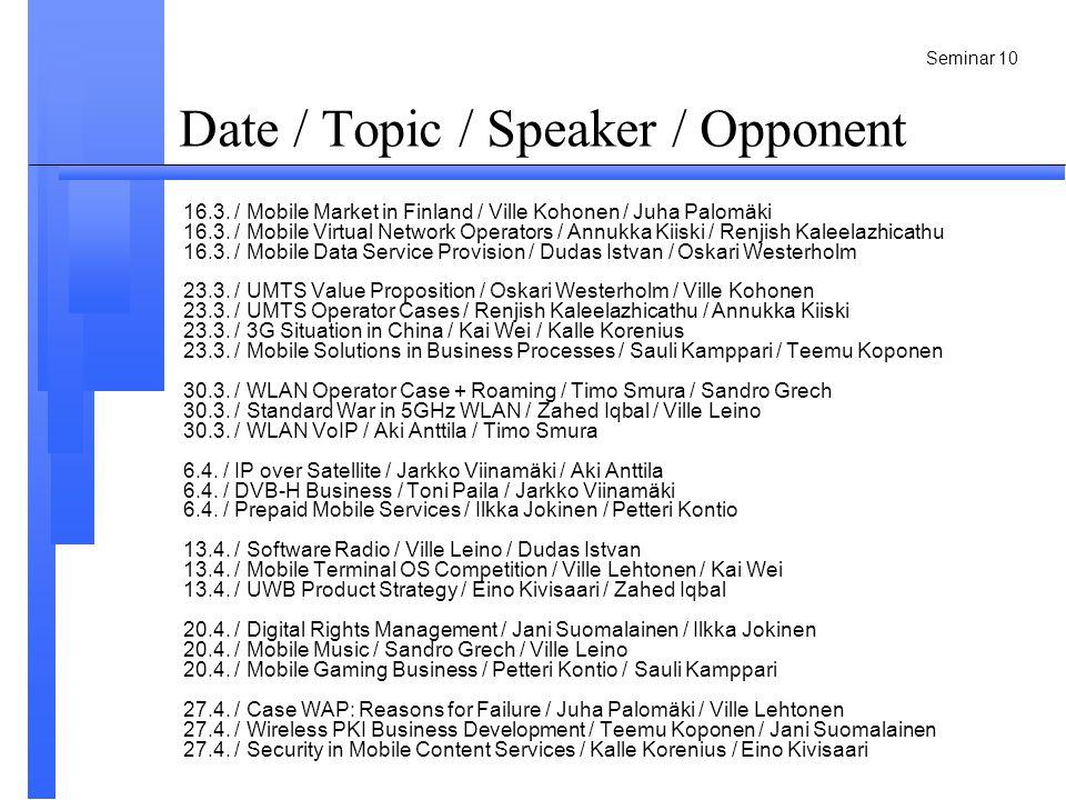 Seminar 10 Date / Topic / Speaker / Opponent 16.3.