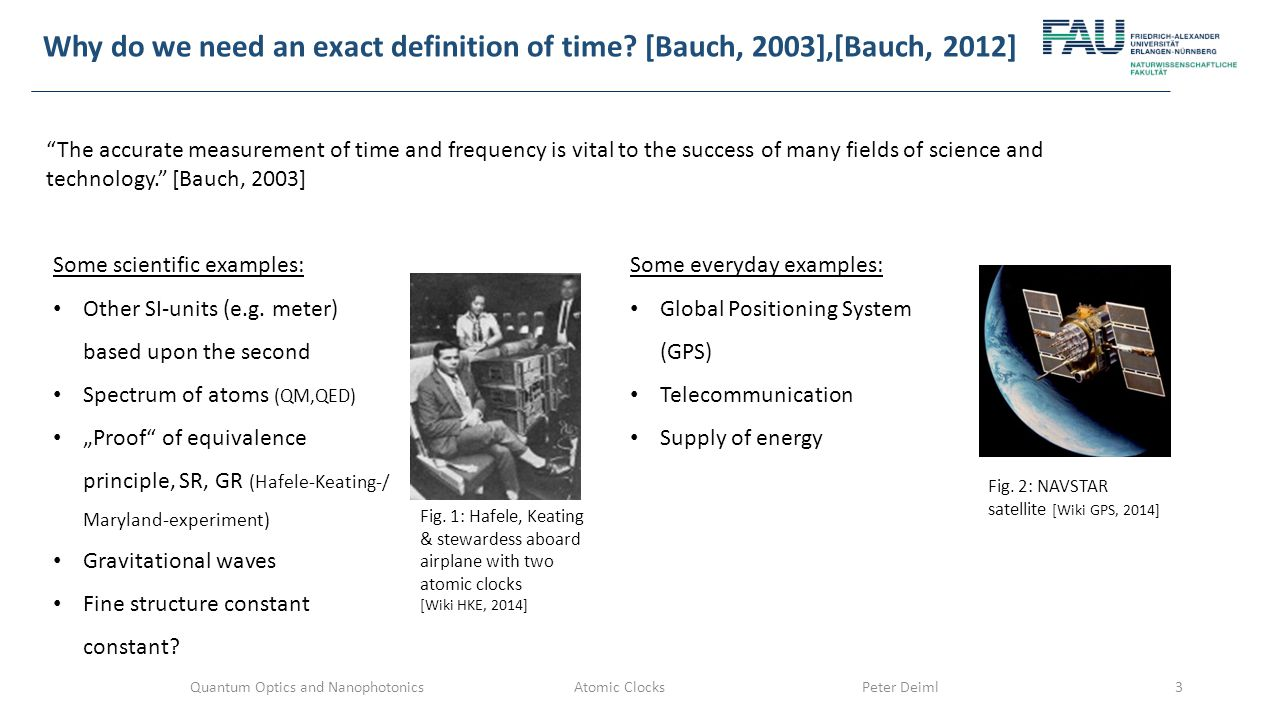 3Quantum Optics and Nanophotonics Atomic ClocksPeter Deiml Why do we need an exact definition of time.