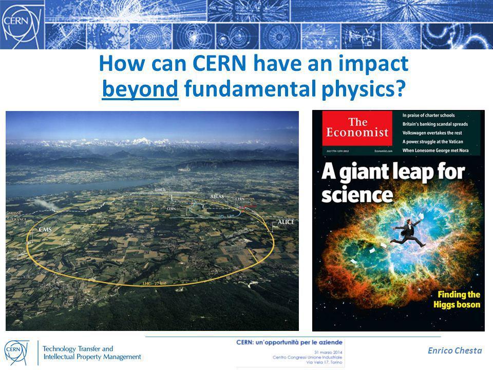 Enrico Chesta How can CERN have an impact beyond fundamental physics?