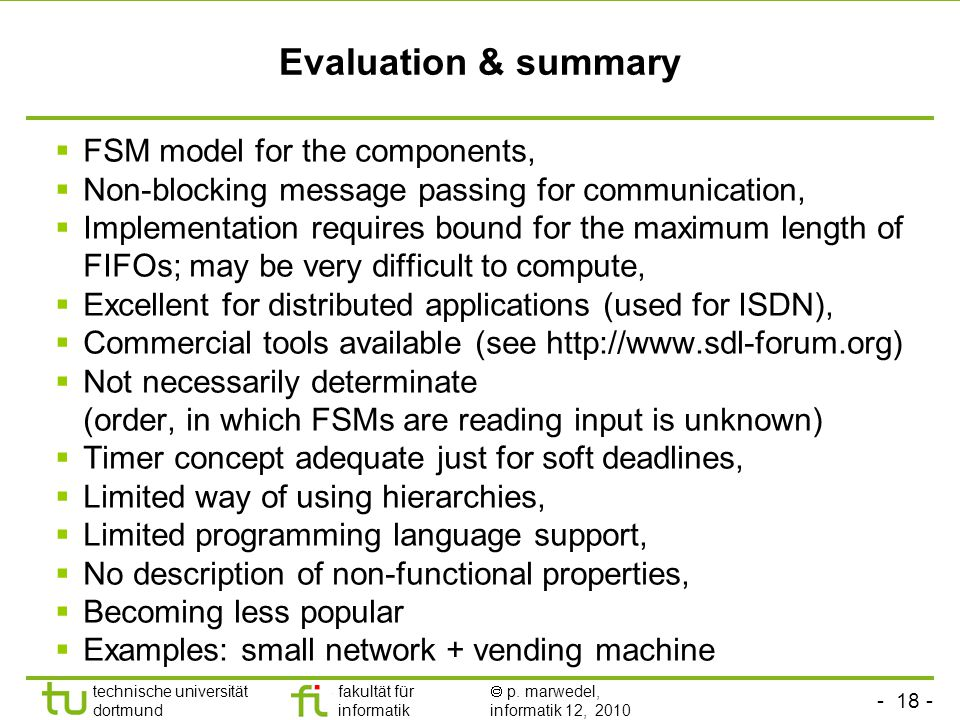 - 18 - technische universität dortmund fakultät für informatik  p. marwedel, informatik 12, 2010 Evaluation & summary  FSM model for the components,