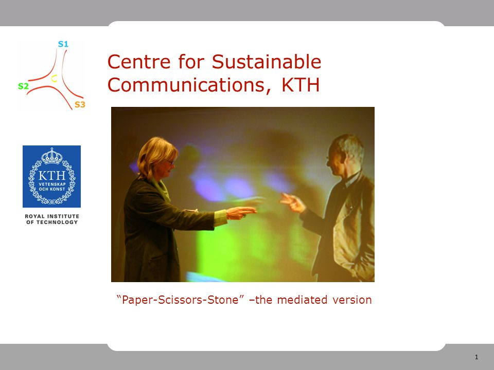 1 Centre for Sustainable Communications, KTH Paper-Scissors-Stone –the mediated version