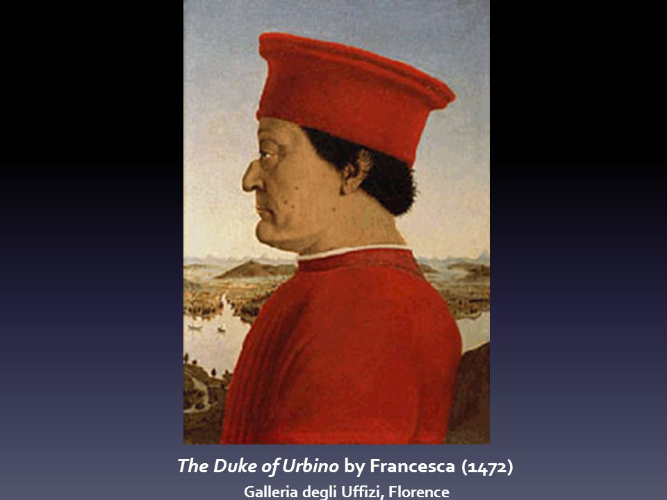 The Duke of Urbino by Francesca (1472) Galleria degli Uffizi, Florence