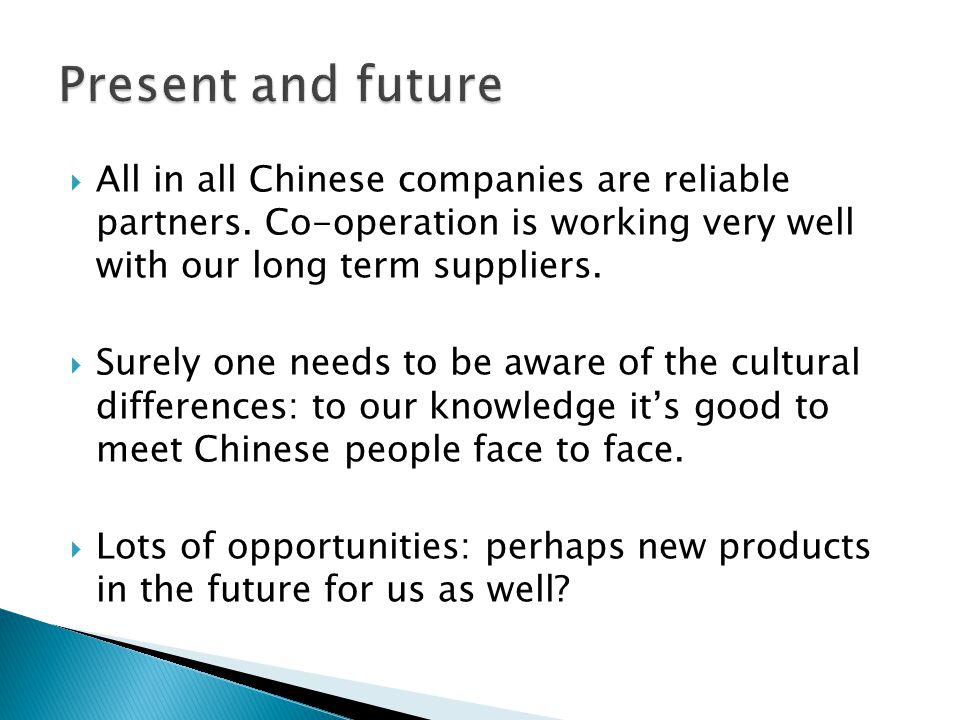  All in all Chinese companies are reliable partners.