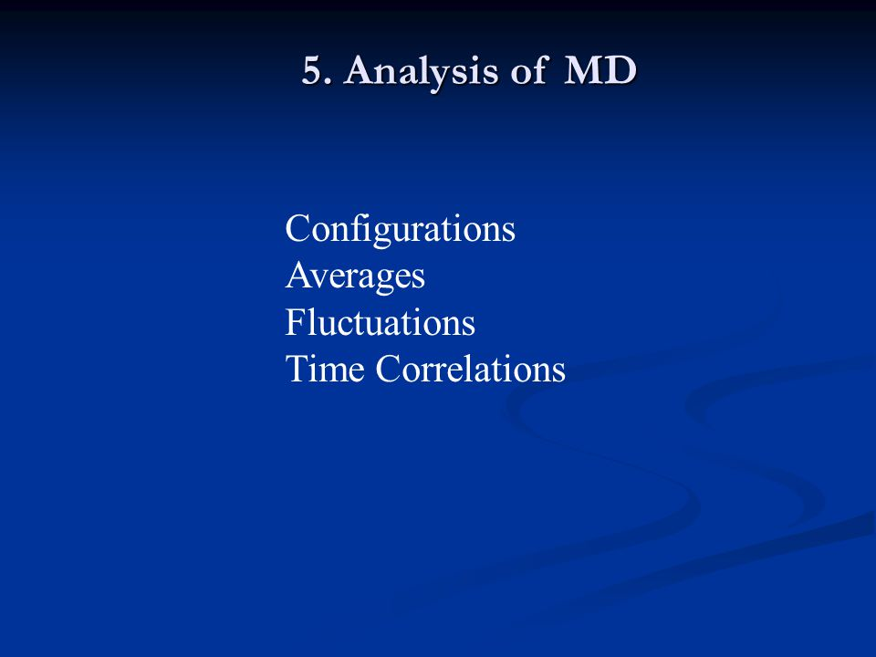 5. Analysis of MD Configurations Averages Fluctuations Time Correlations