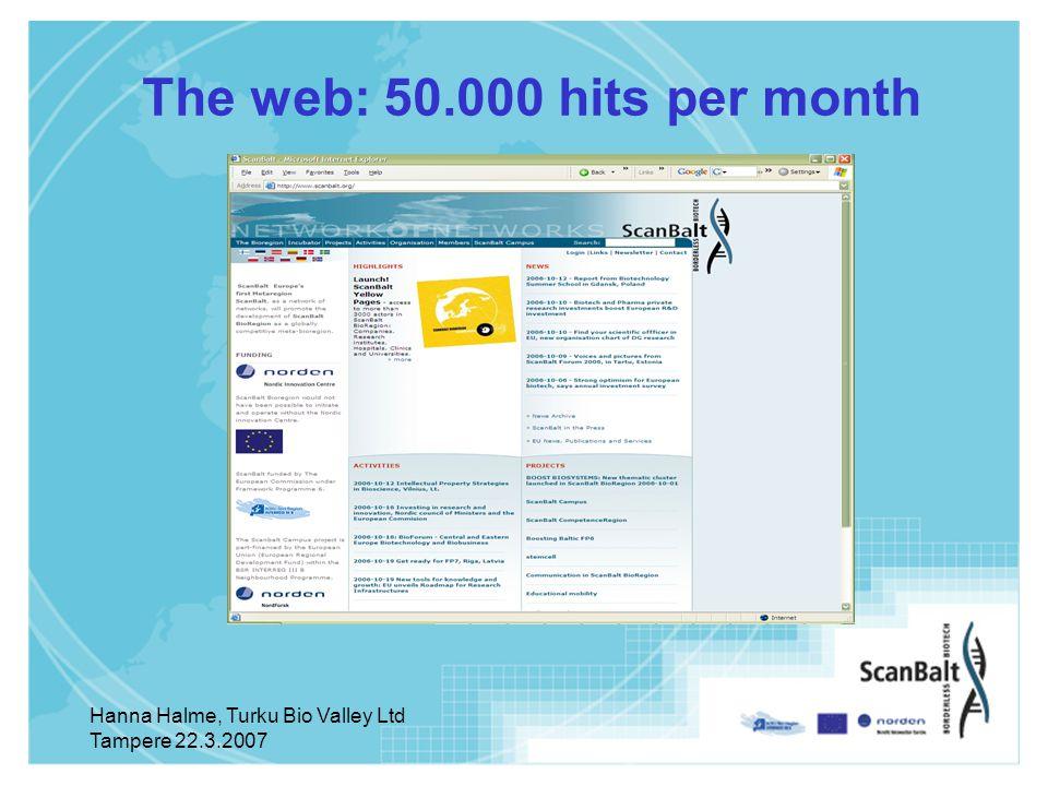 Hanna Halme, Turku Bio Valley Ltd Tampere 22.3.2007 The web: 50.000 hits per month