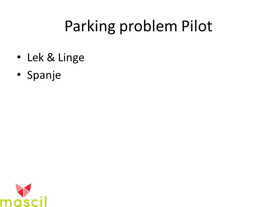 Parking problem Pilot Lek & Linge Spanje