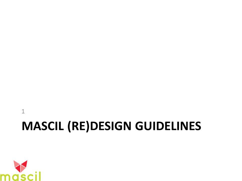 MASCIL (RE)DESIGN GUIDELINES 1