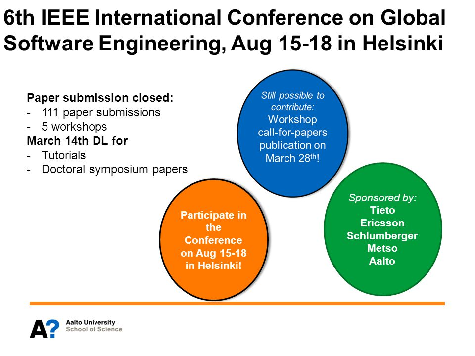 6th IEEE International Conference on Global Software Engineering, Aug 15-18 in Helsinki Participate in the Conference on Aug 15-18 in Helsinki.