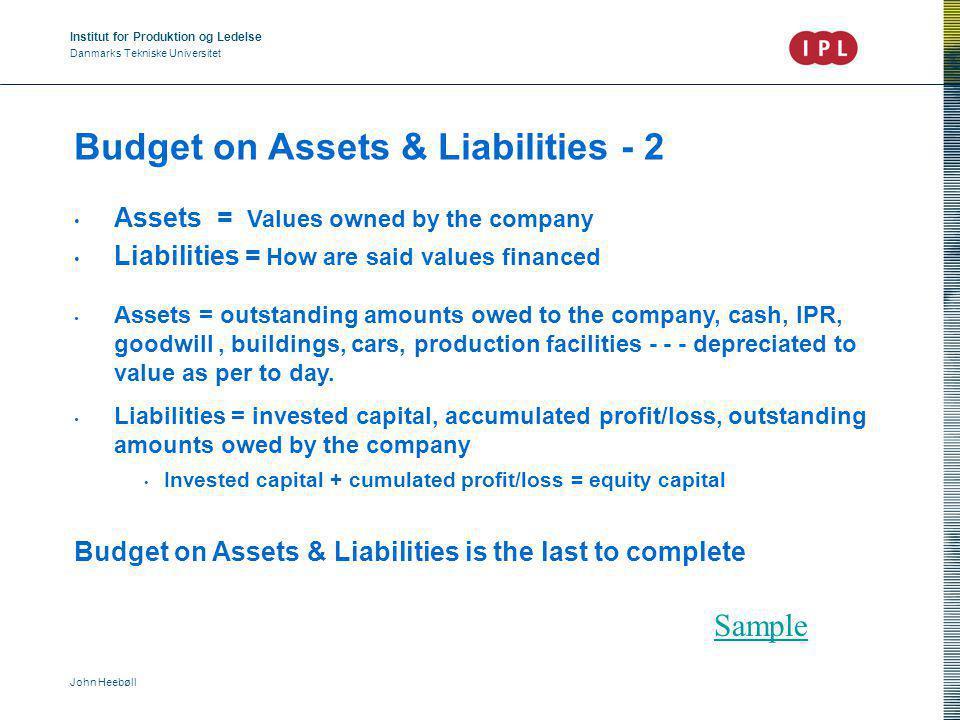 Institut for Produktion og Ledelse Danmarks Tekniske Universitet John Heebøll Budget Processing Review 1.