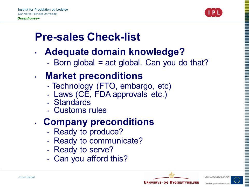 Institut for Produktion og Ledelse Danmarks Tekniske Universitet John Heebøll Greenhouse+ Pre-sales Check-list Adequate domain knowledge.