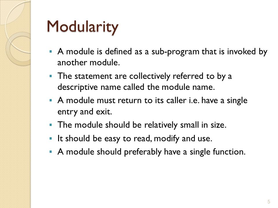 Advantages of Modularity Allow large program to be written by several or different people.