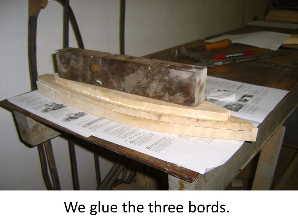 We glue the three bords.