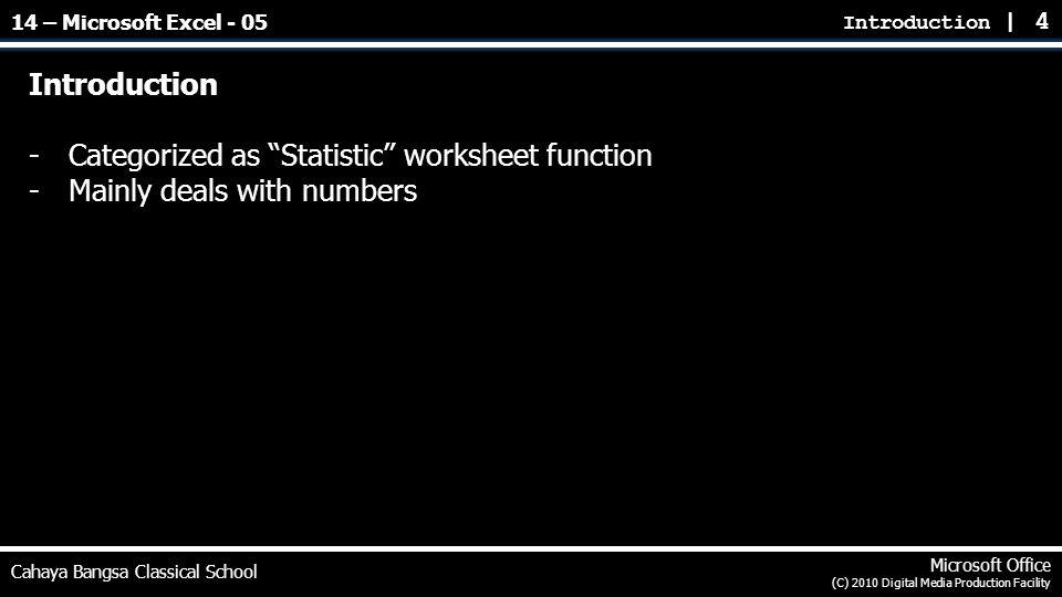 "Introduction   4 Cahaya Bangsa Classical School Microsoft Office (C) 2010 Digital Media Production Facility Introduction -Categorized as ""Statistic"" w"