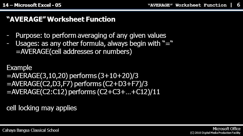 """AVERAGE"" Worksheet Function   6 Cahaya Bangsa Classical School Microsoft Office (C) 2010 Digital Media Production Facility ""AVERAGE"" Worksheet Functi"
