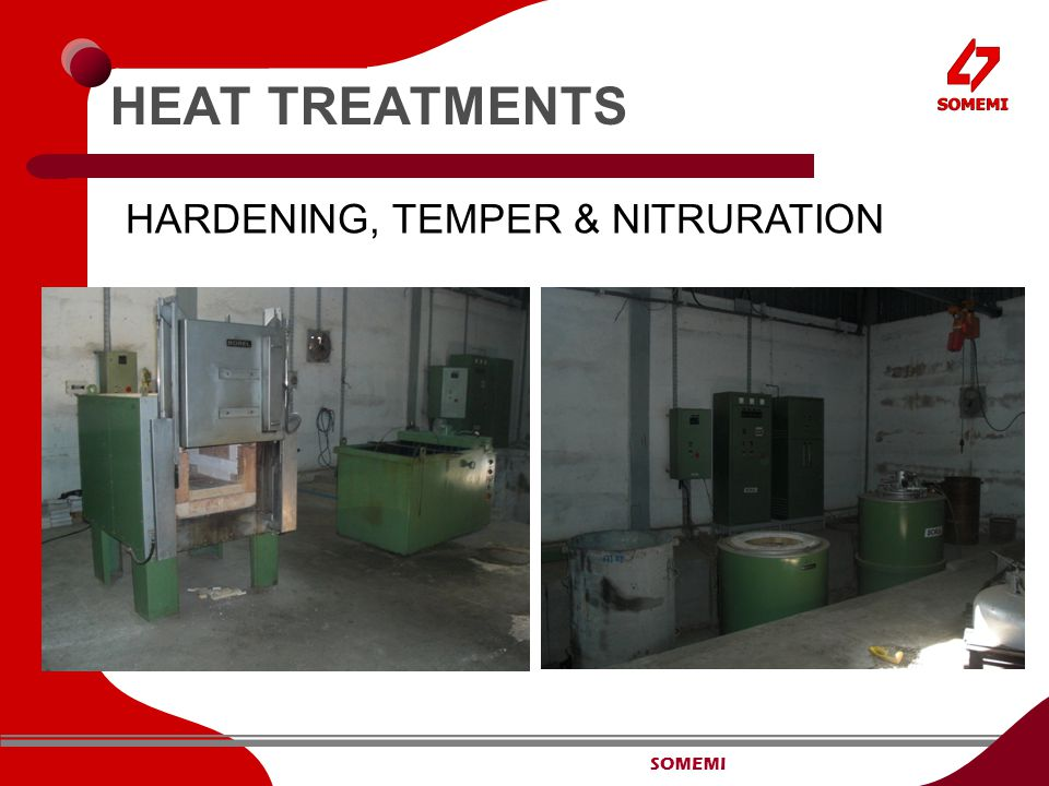 SOMEMI HEAT TREATMENTS HARDENING, TEMPER & NITRURATION
