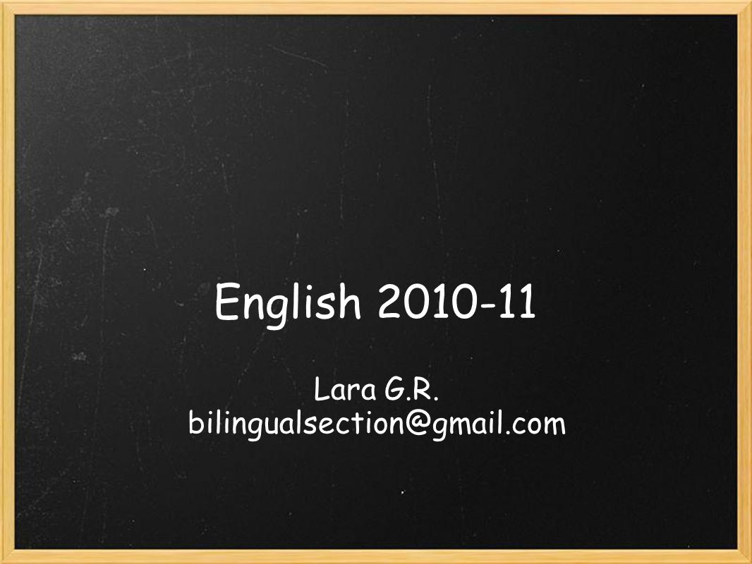 English 2010-11 Lara G.R. bilingualsection@gmail.com