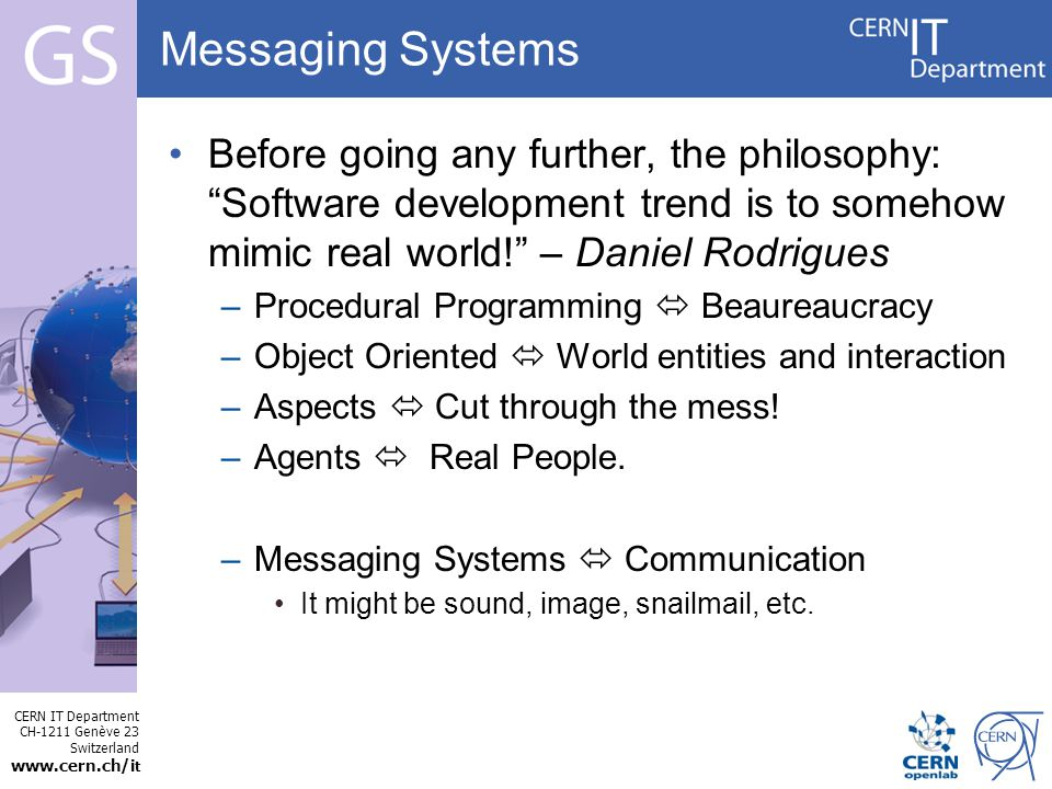 CERN IT Department CH-1211 Genève 23 Switzerland www.cern.ch/i t Internet Services Messaging Systems Why use messaging.