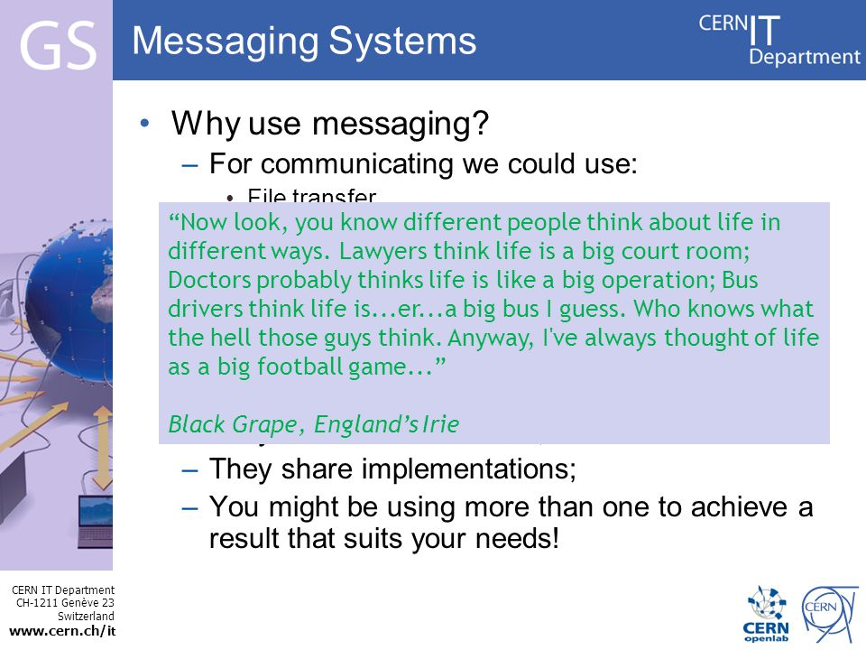 CERN IT Department CH-1211 Genève 23 Switzerland   t Internet Services Messaging Systems Why use messaging.
