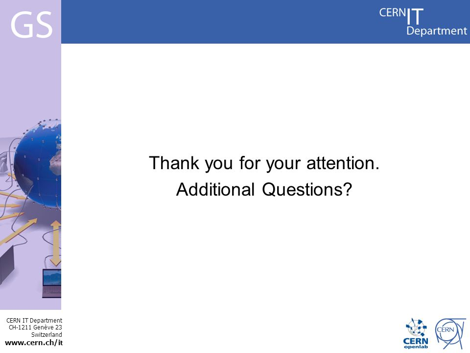 CERN IT Department CH-1211 Genève 23 Switzerland   t Internet Services Thank you for your attention.
