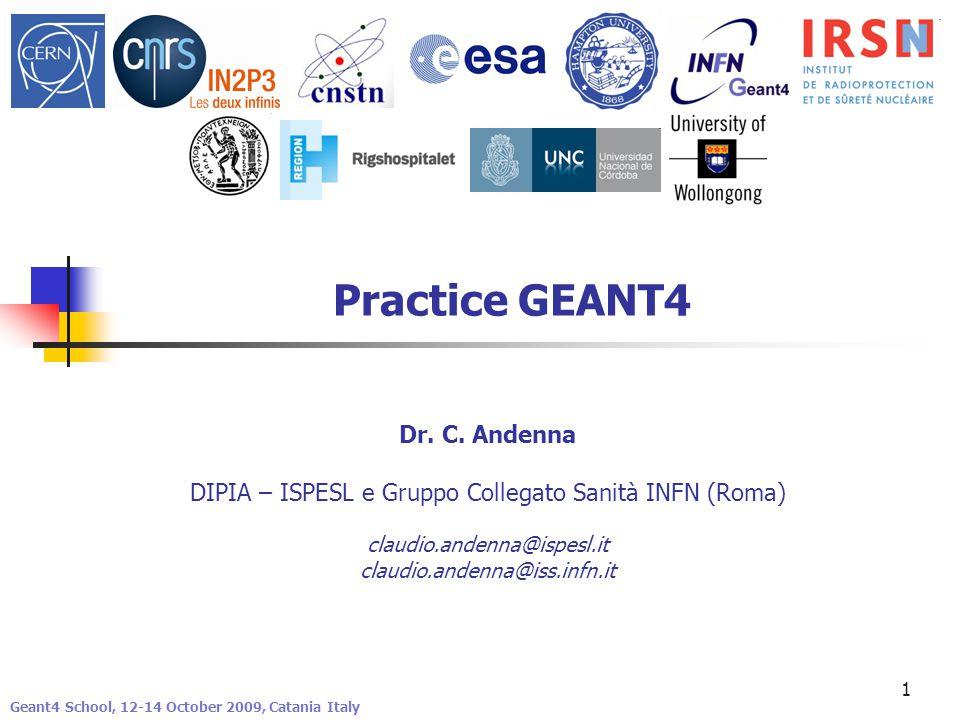 1 Practice GEANT4 Dr. C.