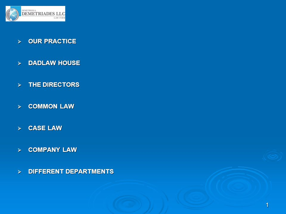 1  OUR PRACTICE  DADLAW HOUSE  THE DIRECTORS  COMMON LAW  CASE LAW  COMPANY LAW  DIFFERENT DEPARTMENTS