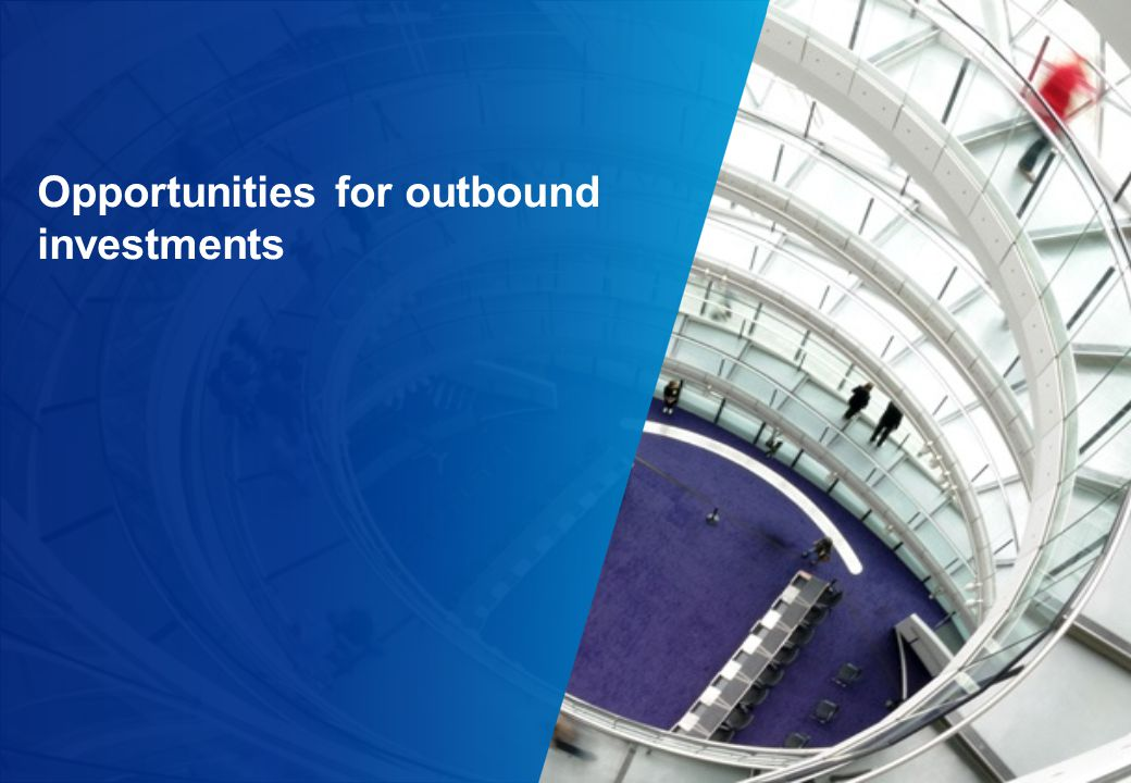 Opportunities for outbound investments