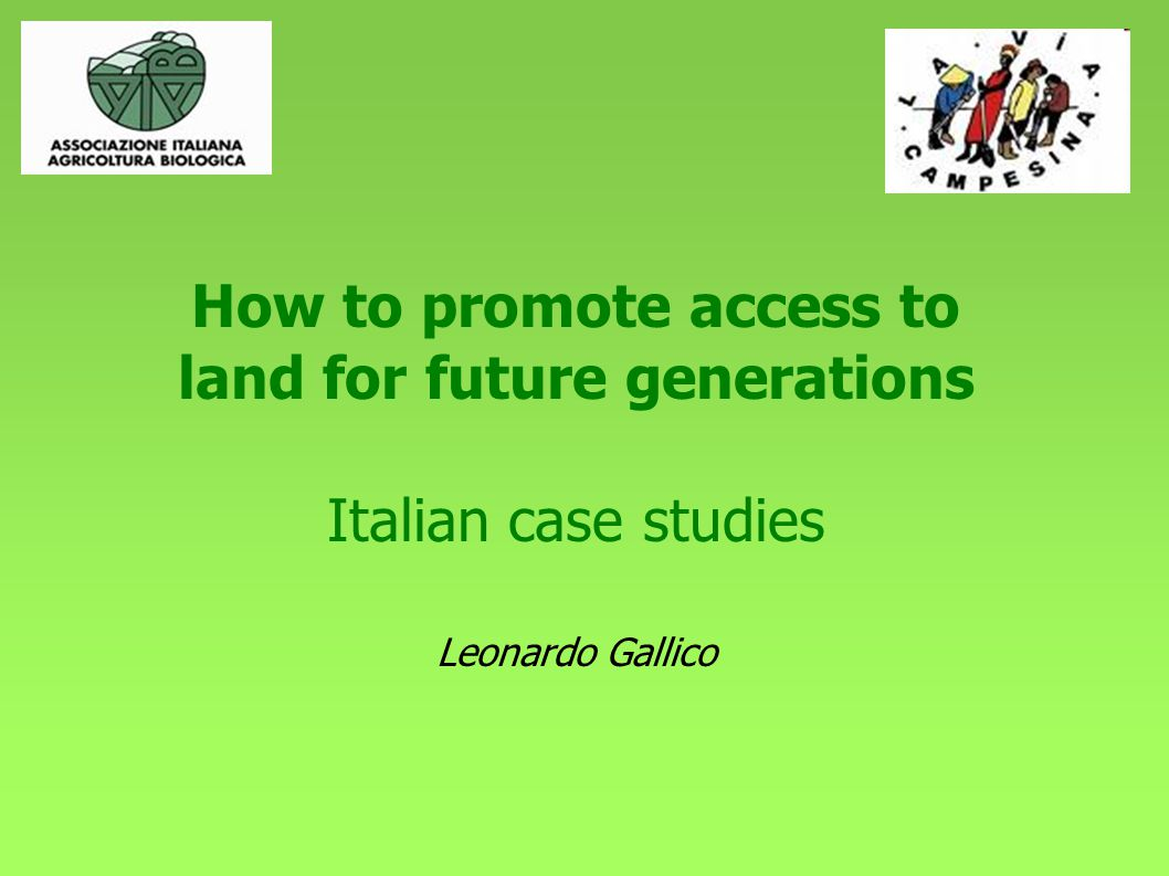 Contents Land trend in Italy (access, distribution, ownership) Case studies and proposal: -management of public land (coop.