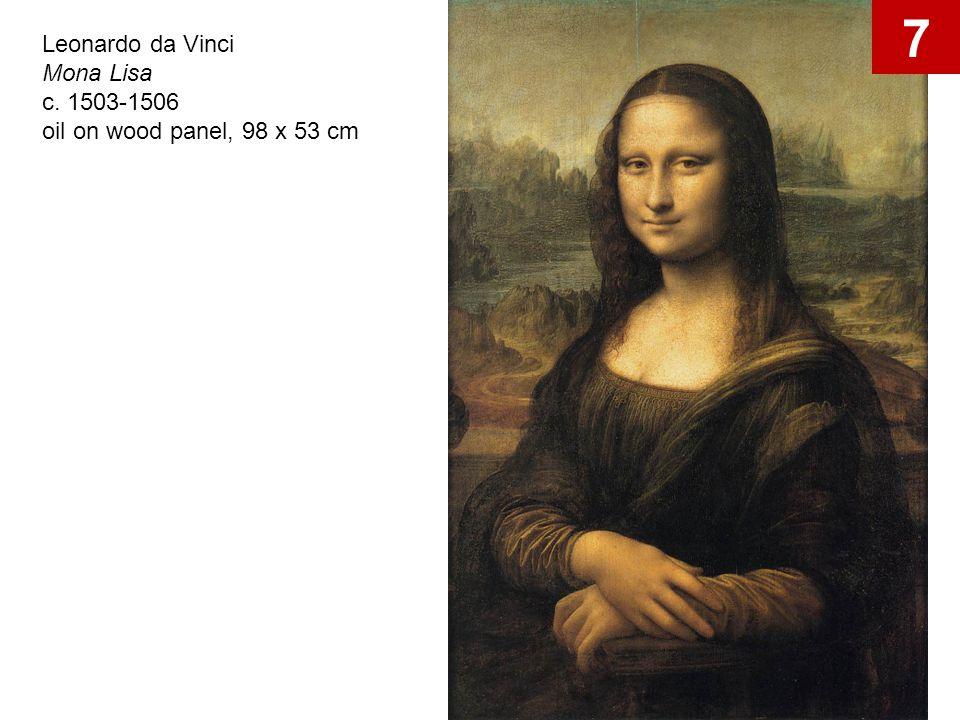 Leonardo da Vinci Mona Lisa c. 1503-1506 oil on wood panel, 98 x 53 cm 7