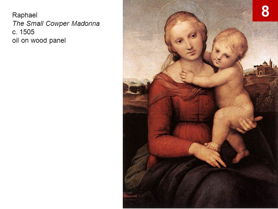 Raphael The Small Cowper Madonna c. 1505 oil on wood panel 8