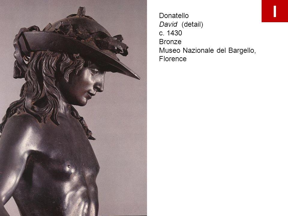 Donatello David (detail) c. 1430 Bronze Museo Nazionale del Bargello, Florence I