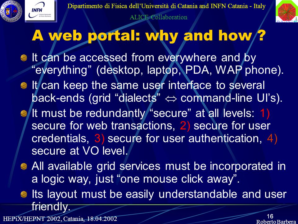 16 Roberto Barbera A web portal: why and how .